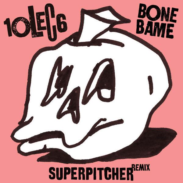10LEC6 - Bone Bame (Superpitcher Dub Remix)