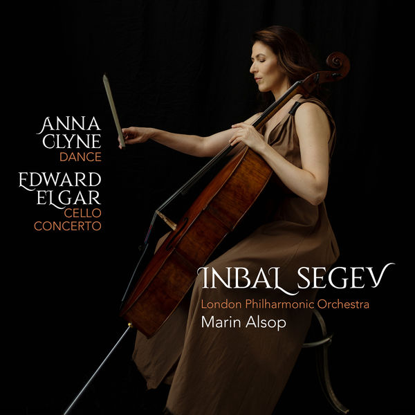 Inbal Segev - Anna Clyne: DANCE - Edward Elgar: Cello Concerto