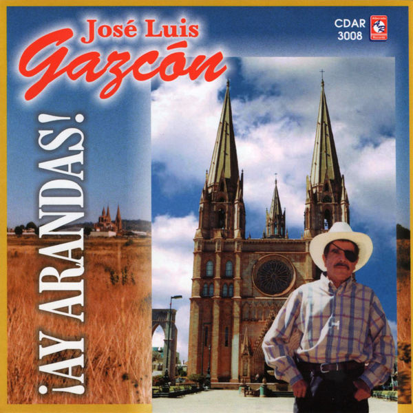 Jose Luis Gazcon - ¡Ay Arandas!