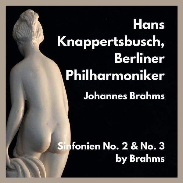 Johannes Brahms - Sinfonien No. 2 & No. 3 by Brahms