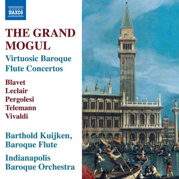 Barthold Kuijken - The Grand Mogul: Virtuosic Baroque Flute Concertos