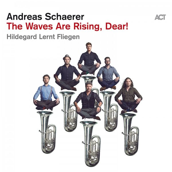 Andreas Schaerer - The Waves Are Rising, Dear!
