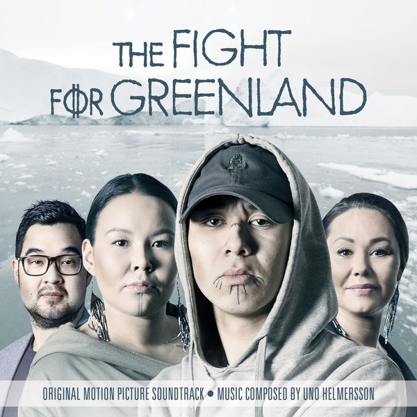 Uno Helmersson|The Fight for Greenland (Original Motion Picture Soundtrack)