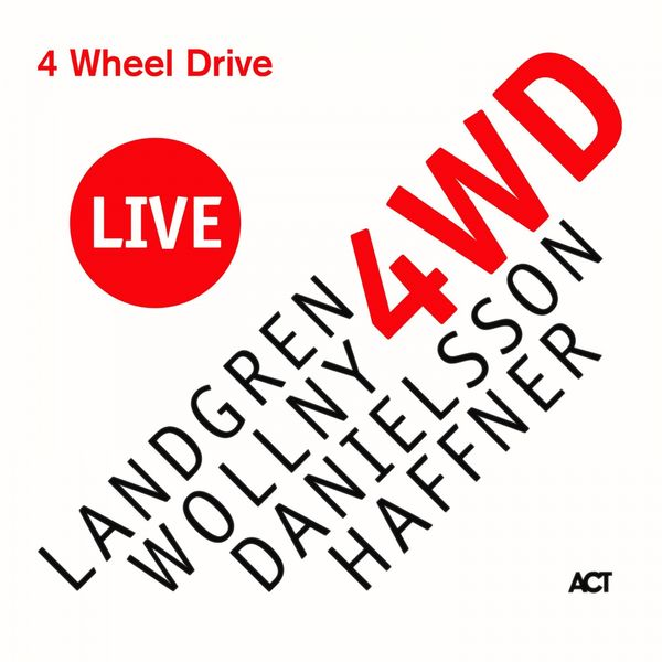 Nils Landgren - 4 Wheel Drive Live