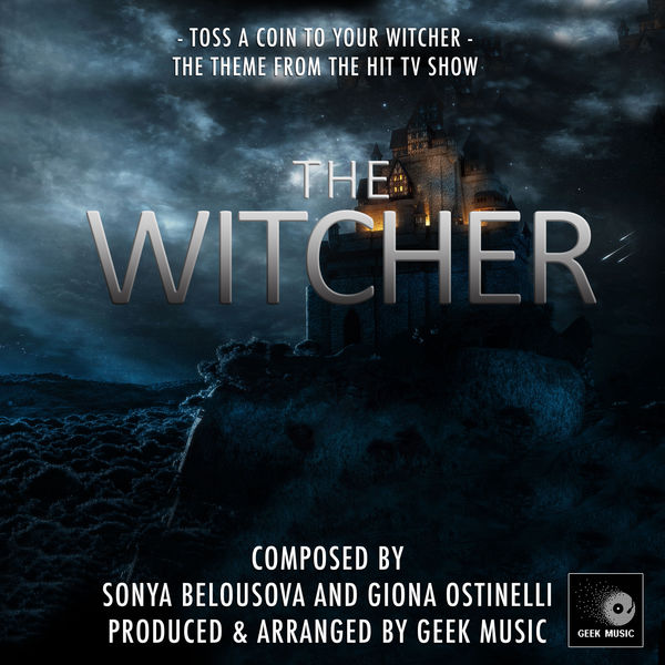 """Geek Music - Toss A Coin To Your Witcher (From """"The Witcher"""")"""