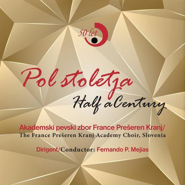 Akademski pevski zbor France Prešeren Kranj - Pol stoletja