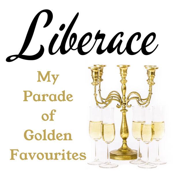 Liberace - My Parade of Golden Favorites