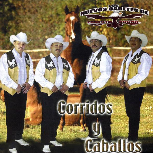 Los Nuevos Cadetes De Ernesto Rocha - Corridos Y Caballos