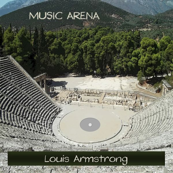 Louis Armstrong - Music Arena