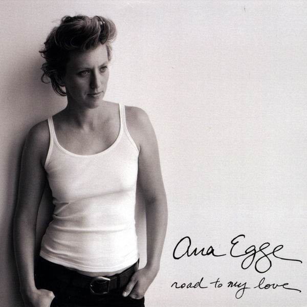 Ana Egge - Road to My Love