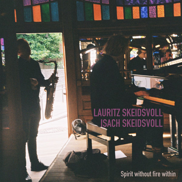 Lauritz Skeidsvoll - Spirit Without Fire Within