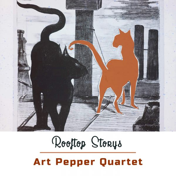 Art Pepper Quartet - Rooftop Storys