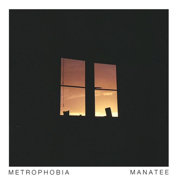Metrophobia - Manatee