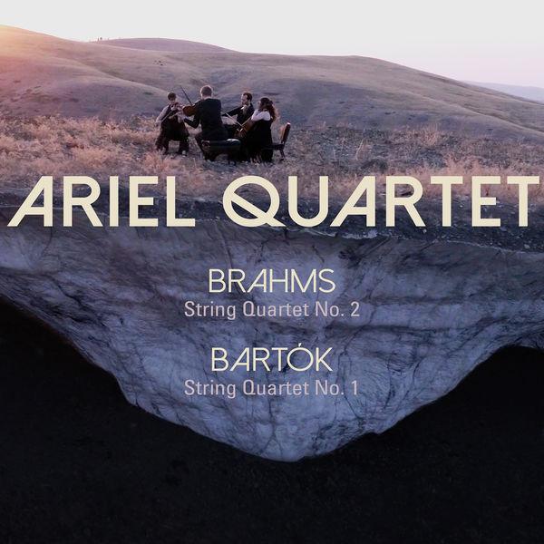 Ariel Quartet - Brahms: String Quartet No. 2; Bartók: String Quartet No. 1