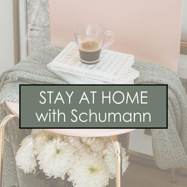Robert Schumann - Stay at Home with Schumann
