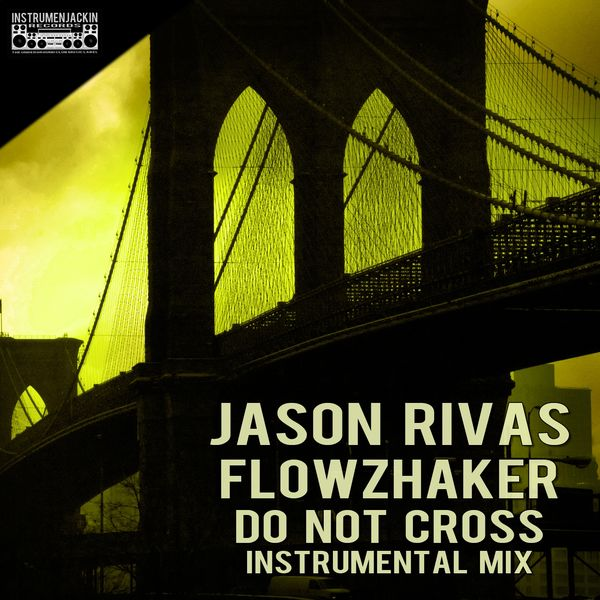 Jason Rivas, Flowzhaker - Do Not Cross (Instrumental Mix)
