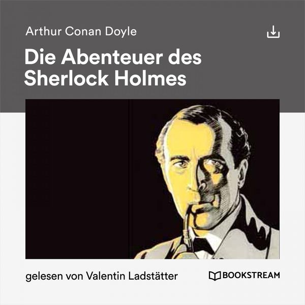 Arthur Conan Doyle - Die Abenteuer des Sherlock Holmes