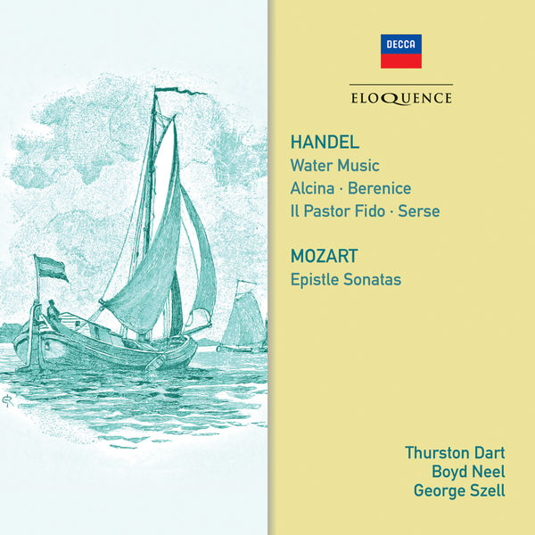 Thurston Dart - Handel: Water Music; Mozart: Epistle Sonatas