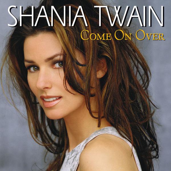 Shania Twain - Come On Over