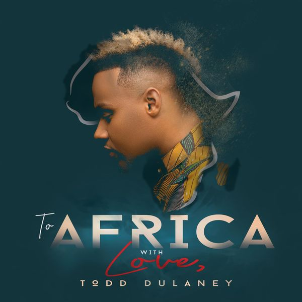 Album To Africa With Love (Live), Todd Dulaney | Qobuz