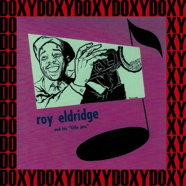 "Roy Eldridge - Roy Eldridge And His ""Little Jazz"" (Bonus Track Version) [Hd Remastered Edition, Doxy Collection]"