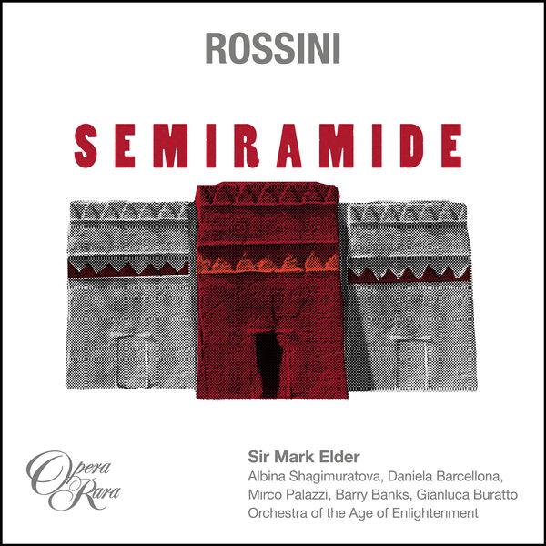 Sir Mark Elder - Rossini: Semiramide