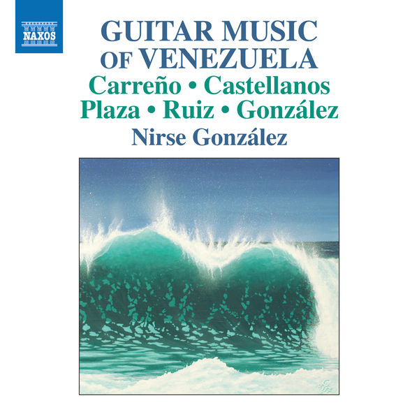 Nirse Gonzalez - Guitar Music of Venezuela