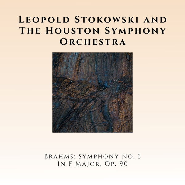 Léopold Stokowski - Brahms: Symphony No. 3 in F Major, Op. 90