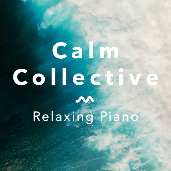 Calm Collective - Relaxing Piano