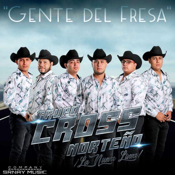 Grupo Cross Norteño - Gente del Fresa (La Nueva Linea)