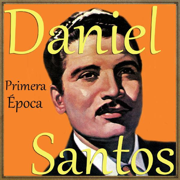 Daniel Santos - Daniel Santos, Primera Época