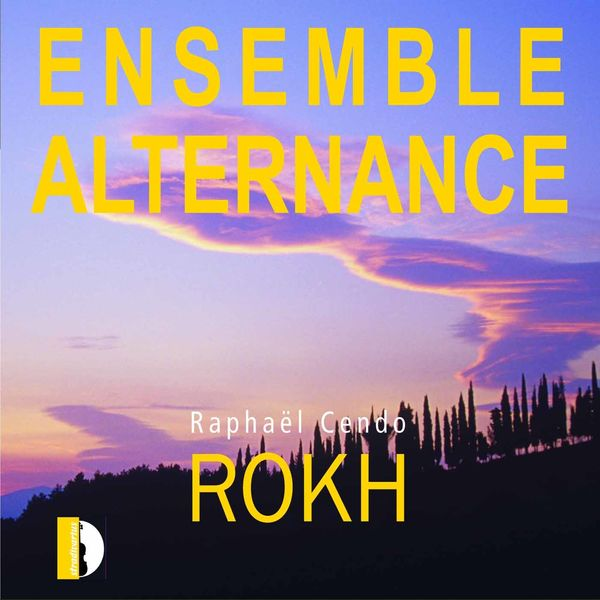 Ensemble Alternance - Cendo: Rokh