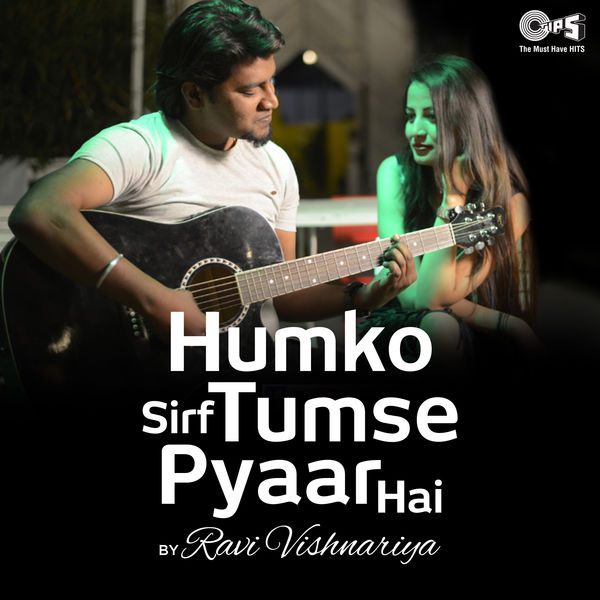 Ravi Vishnariya - Humko Sirf Tumse Pyaar Hai