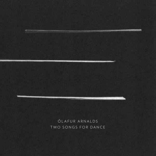 Olafur Arnalds - Two Songs for Dance