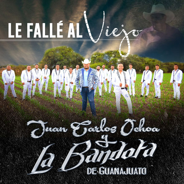Juan Carlos Ochoa y La Bandota De Guanajuato - Le Fallé al Viejo
