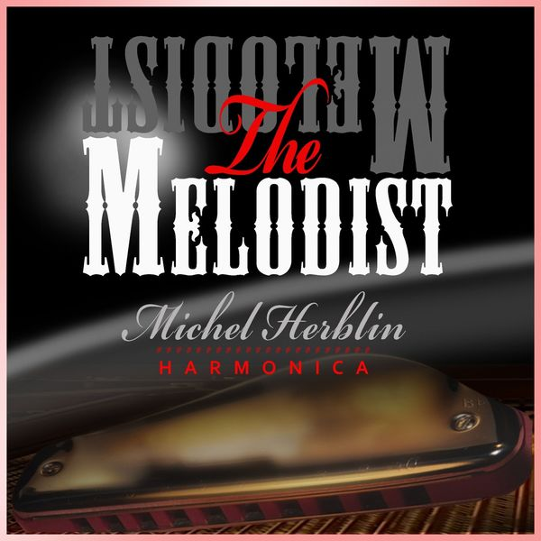 Michel Herblin - The Melodist Harmonica