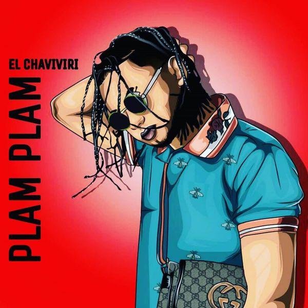 El Chaviviri - Plam Plam