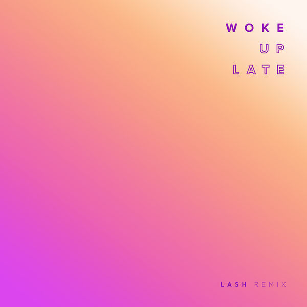 Album Woke Up Late Lash Remix Drax Project Qobuz