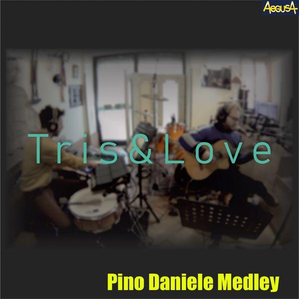 Tris&Love - Pino Daniele Medley: Chi tene 'o mare / Terra mia