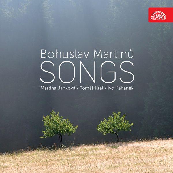 Martina Janková, Tomáš Král, Ivo Kahánek - Martinů : Songs