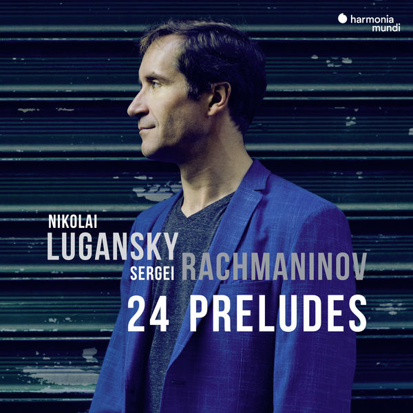 Nikolai Lugansky - Rachmaninov : 24 Preludes
