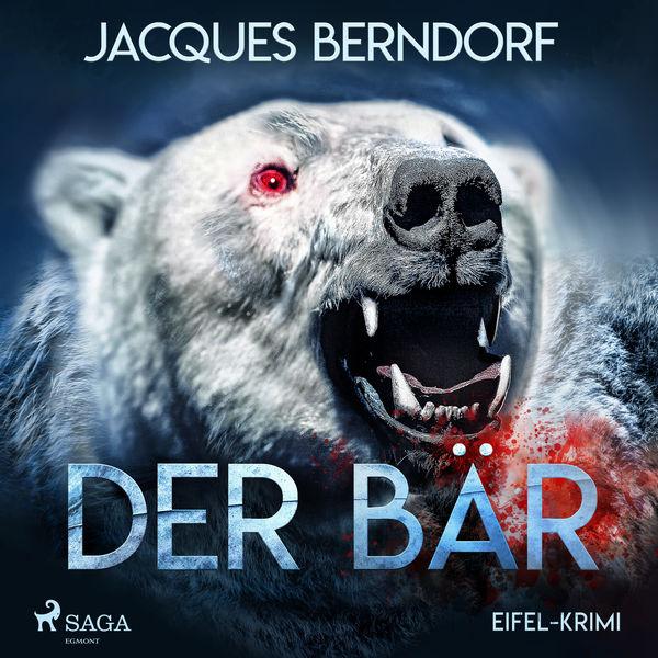 Jacques Berndorf - Der Bär - Eifel-Krimi (Ungekürzt)