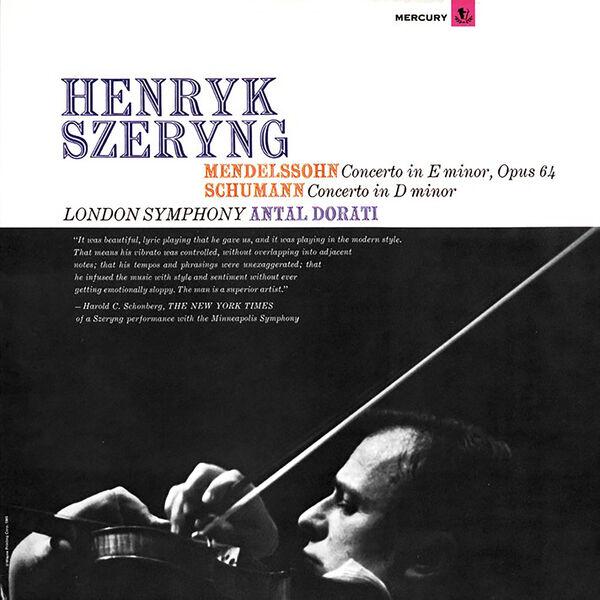 Henryk Szeryng - Mendelssohn: Violin Concerto / Schumann: Violin Concerto