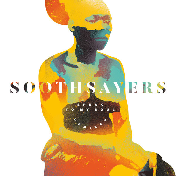 Soothsayers - Speak to My Soul (Remixed)