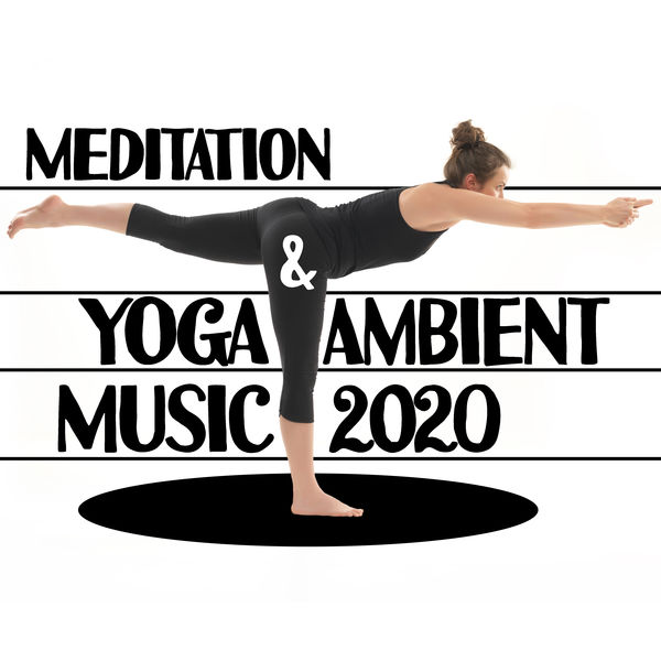 Yoga Sounds - Meditation & Yoga Ambient Music 2020