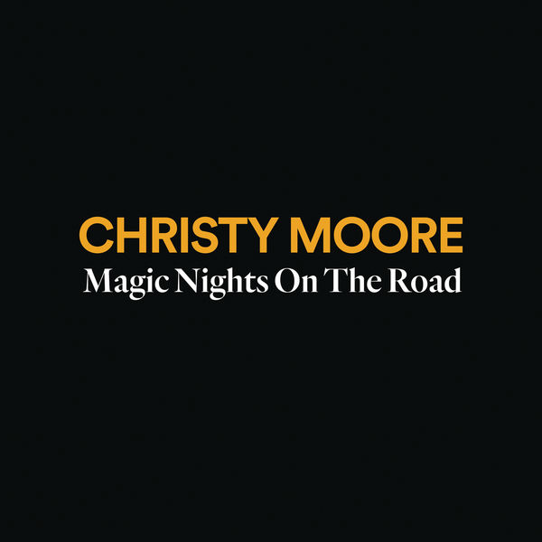 Christy Moore - Magic Nights on the Road