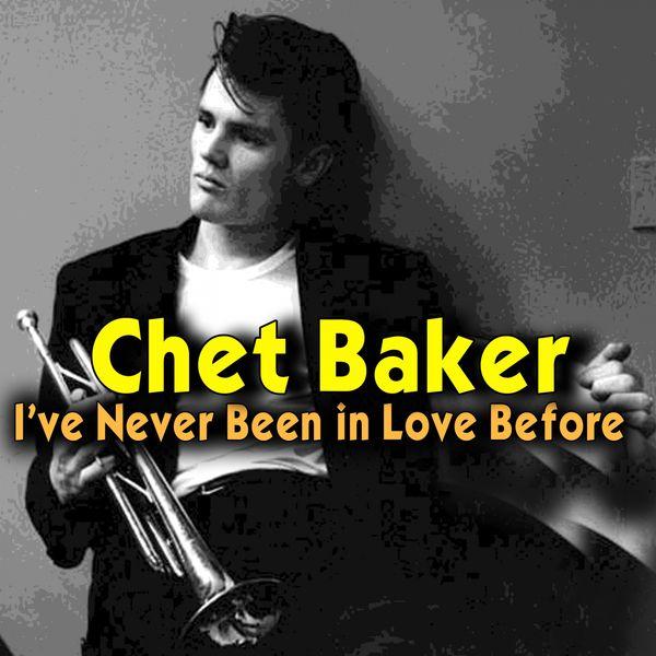 Album I've Never Been in Love Before, Chet Baker | Qobuz