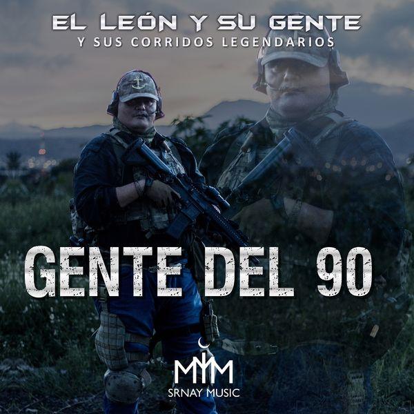 El León Y Su Gente - Gente del 90 (Y Sus Corridos Legendarios)