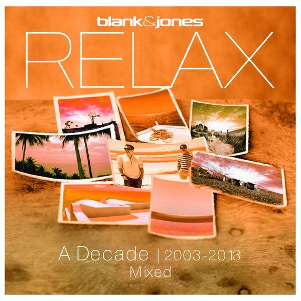 Blank  Jones - Relax - A Decade 2003-2013 Mixed