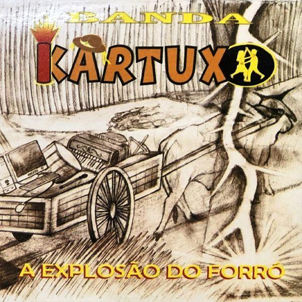 Banda Kartuxo - A Explosão do Forró